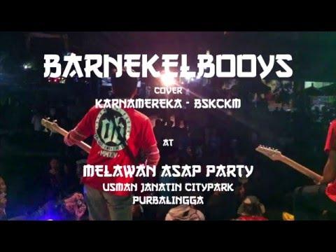 BSKCKM - KarnaMereka Cover by BARNEKEL BOOYS