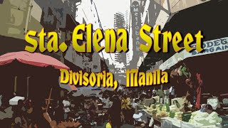 What you can see in Sta Elena Street in Divisoria