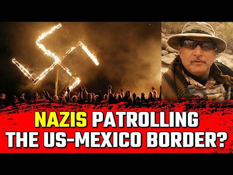 Meet The Nazis That Patrol The US-Mexico Border • BRAVE NEW FILMS: SECURITY