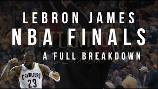 LeBron's NBA Finals: A Full Breakdown