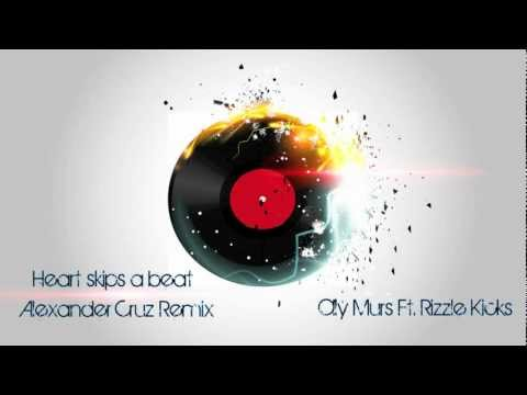 Olly Murs - Heart Skips a Beat ft. Rizzle Kicks (Alexander Cruz remix) (HD)