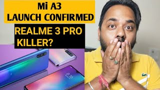 Xiaomi Mi A3 Launching In India with SD 730 | Realme 3 Pro 6/64 variant, Bank offers, Discounts