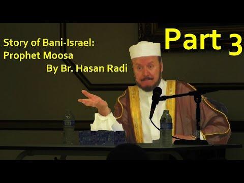 Story of Bani-Israel: Prophet Moosa by Br. Hasan Radi Part 3