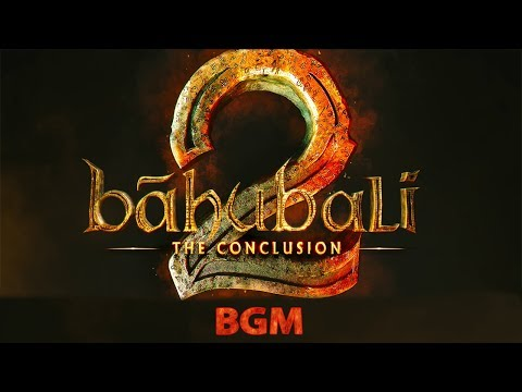 Bahubali 2 : The conclusion Background Music (BGM) 2017