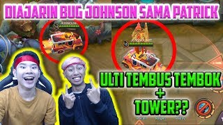 DIAJARIN BUG JOHNSON SAMA PATRICK, ULTI TEMBUS TEMBOK + TOWER??