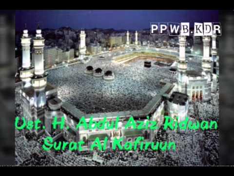 Ust. H. Abdul Aziz Ridwan - Surat Al Kaafiruun