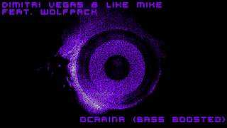 Dimitri Vegas & Like Mike feat. Wolfpack - Ocarina [Bass Boosted][HD]