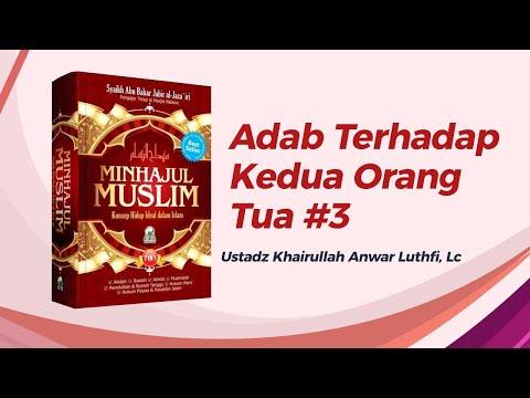 Adab Terhadap Kedua Orang Tua #3 - Ustadz Khiarullah Anwar Luthfi, Lc