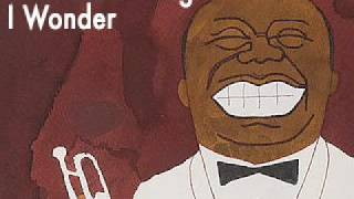Watch Louis Armstrong I Wonder video