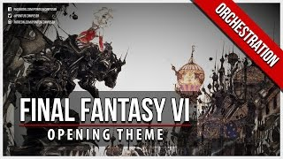 Final Fantasy VI - Opening Theme - Orchestral
