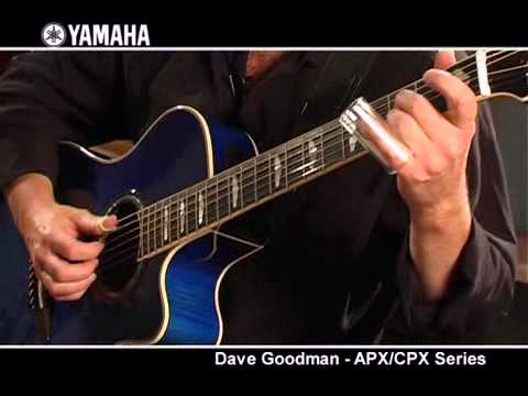 Dave Goodman and the Yamaha APX / CPX Guitar Series [HQ]