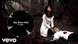 Hym - Bas Rona Mat (Heart Touching Song) 2014