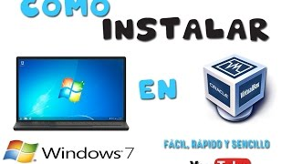 Como Instalar Windows 7 Con Virtual Box!!.... Desde Cero!!