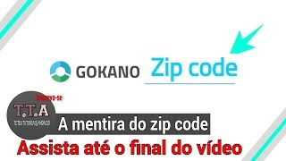 A mentira do zip code ( Gokano )...