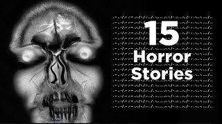 Top 15 Most Scary Horror Stories Found On The Internet