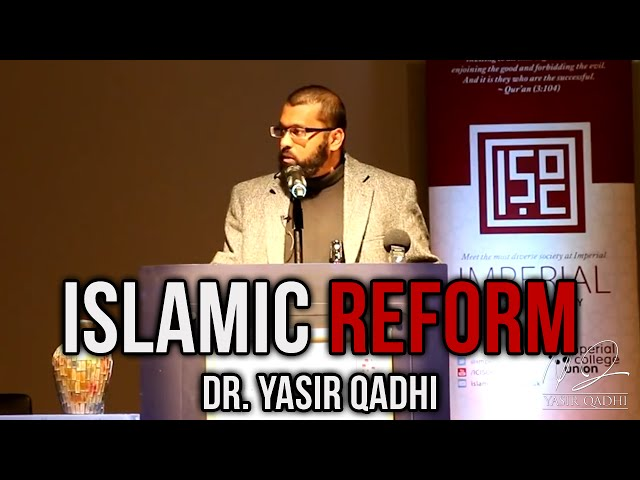 Islamic Reform - Destruction, Progress or Necessity? ~ Dr. Yasir Qadhi | 9th November 2014