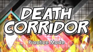 "Geometry Dash - ""DEATH CORRIDOR"" (Update) [Practice Mode] 