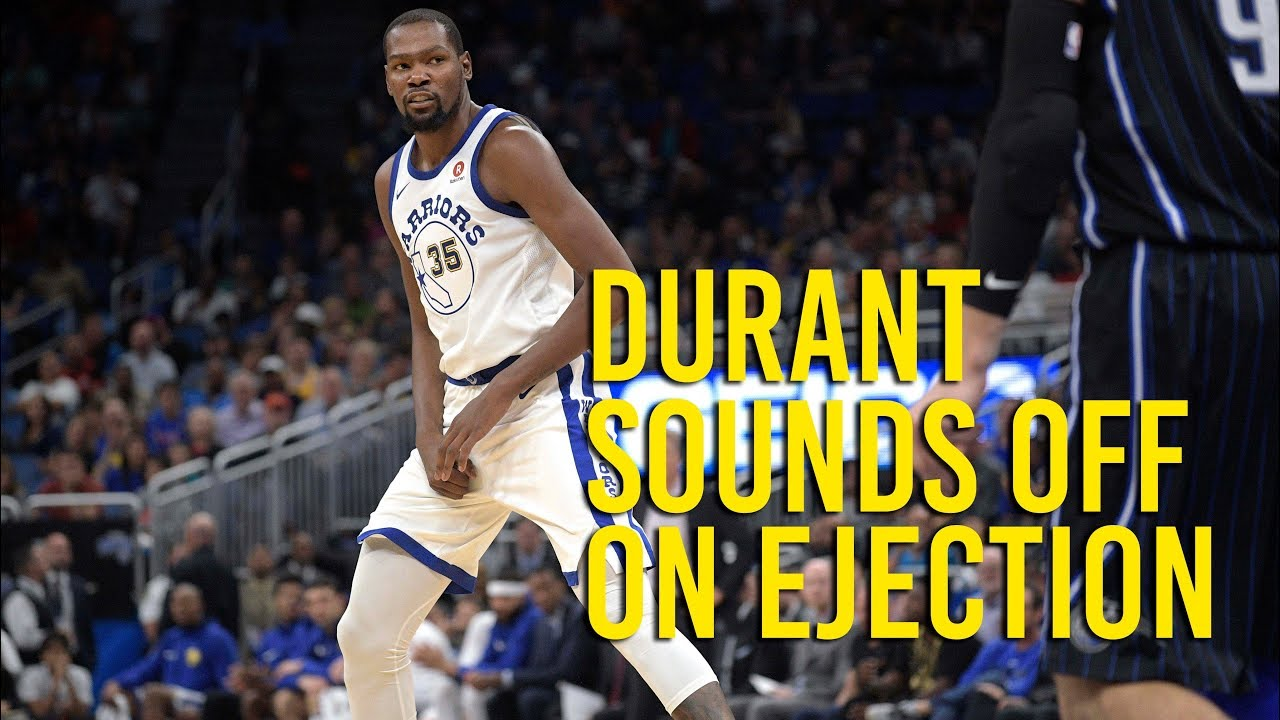 Kevin Durant on his ejection in win over Orlando Magic