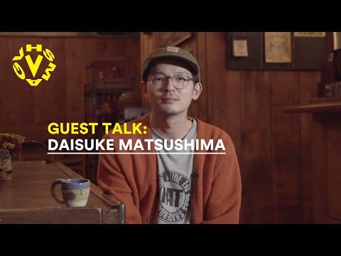 DAISUKE MATSUSHIMA - GUEST TALK [VHSMAG]