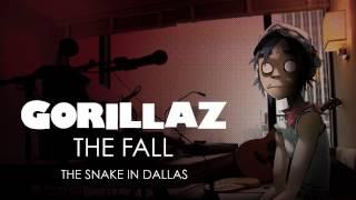 Gorillaz - The Snake In Dallas - The Fall