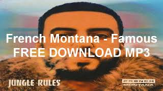 French Montana - Famous FREE Mp3 DOWNLOAD(No Survey)