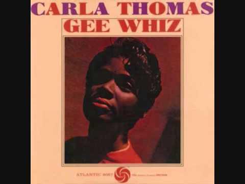 Carla Thomas   Gee Whiz