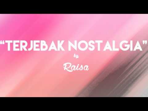Raisa - Terjebak Nostalgia (Lirik + Chord)