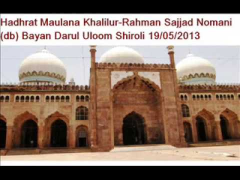 Hadhrat Maulana Khalilur-rahman Sajjad Nomani (db) Darul-uloom Shiroli Madrsa Kolhapur Bayan 19 video