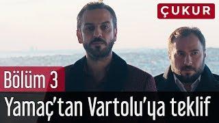 Çukur 3. Bölüm - Yamaç'tan Vartolu'ya Teklif