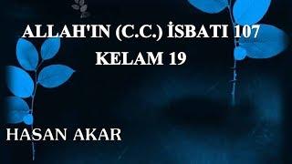 Hasan Akar - Allah'ın (C.C.) İsbatı 107 - Kelam 19
