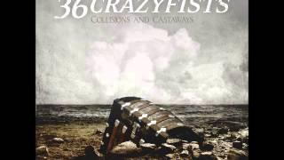 Watch 36 Crazyfists Waterhaul video