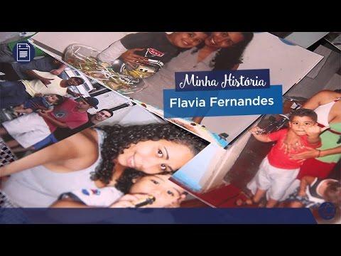 Vídeo - Minha História - Flavia Fernandes