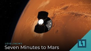 Level1 News December 5 2018: Seven Minutes to Mars