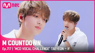 Download [ENG] ['MCD VOCAL CHALLENGE' TAEYEON - If] KPOP TV Show | #엠카운트다운 EP.717 | Mnet 210708 방송 Mp3/Mp4