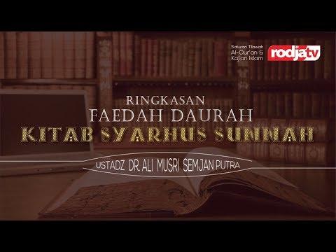 Ceramah: Ringkasan Faedah Daurah Kitab Syarhus Sunnah (Ustadz Dr. Ali Musri Semjan Putra, M.A.)