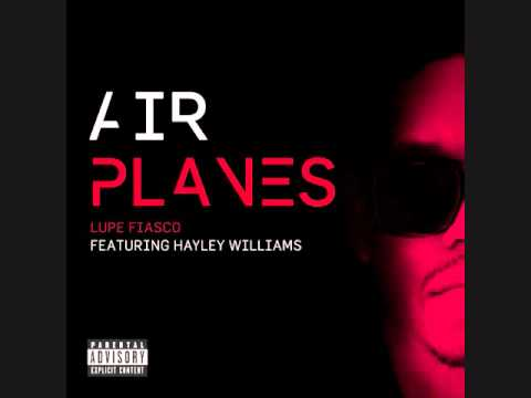 Airplanes - Lupe Fiasco (feat. Haley Williams)