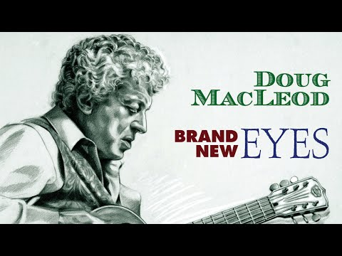 Doug MacLeod - Brand New Eyes