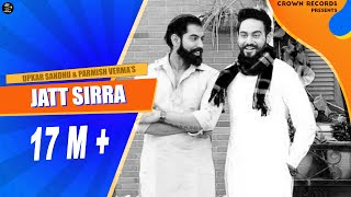 JATT SIRRA UPKAR SANDHU FEAT GUPZ SEHRA and PARMISH VERMA  CROWN RECORDS  NEW PUNJABI SONGS 2016