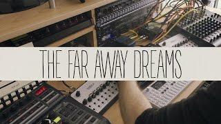 The Far Away Dreams (A Chill Jam)