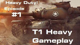 Heavy Duty! Episode 1; T1 Heavy Gameplay - WORLD OF TANKS: XBOX 360 EDITION