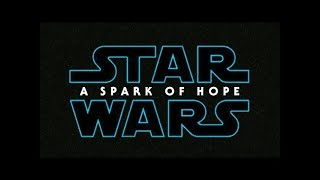 Star Wars 9 : Episode IX - A Spark of Hope - TRAILER - Daisy Ridley, Mark Hamill - CONCEPT