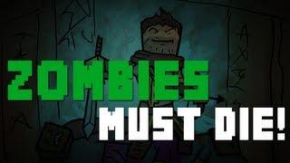 Zombies Must Die! - Minecraft