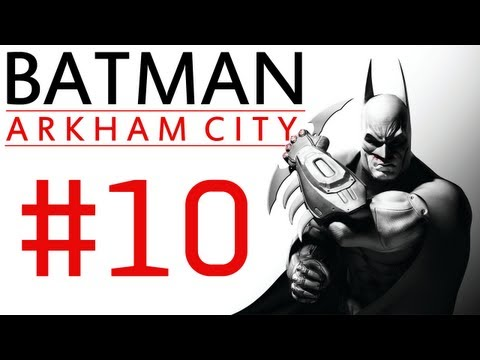 Batman Arkham City: Campaign Playthrough ep. 10 