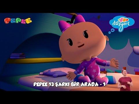 Pepee Şarkıları - 13 Şarkı Bir Arada -Düşyeri