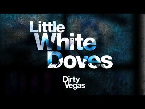 Dirty Vegas &#039;Little White Doves (Nightriders Remix)&#039;