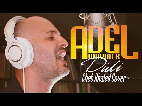 [RAI COVER & REMIX ] Cheb Khaled Didi by Adel Wayna K (Clip Officiel)