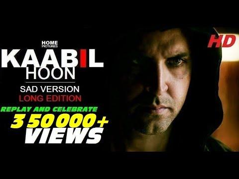 Kaabil Hoon - Sad Version LONGEST VERSION | Kaabil | Hrithik Roshan, Yami Gautam | Jubin Nautiyal thumbnail
