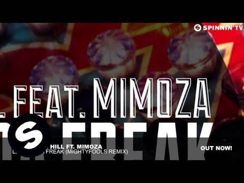 Spencer & Hill Ft. Mimoza - Let Out Da Freak (Mightyfools Remix)