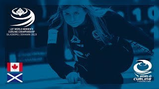 Canada v Scotland round robin LGT World Women's Curling Championships 2019