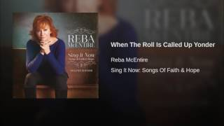Reba McEntire When The Roll Is Called Up Yonder